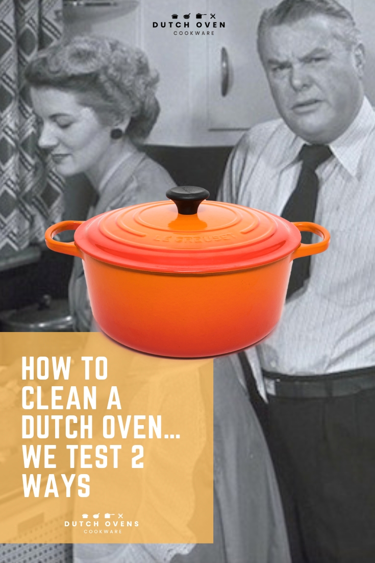 how to clean a dutch oven…we test 2 ways